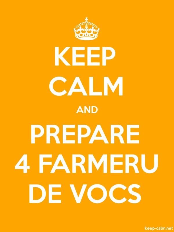 KEEP CALM AND PREPARE 4 FARMERU DE VOCS - white/orange - Default (600x800)