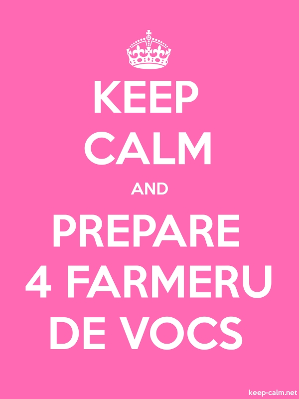 KEEP CALM AND PREPARE 4 FARMERU DE VOCS - white/pink - Default (600x800)