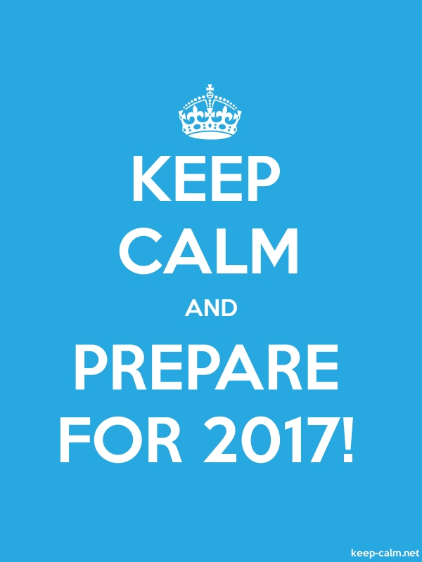 KEEP CALM AND PREPARE FOR 2017! - white/blue - Default (600x800)