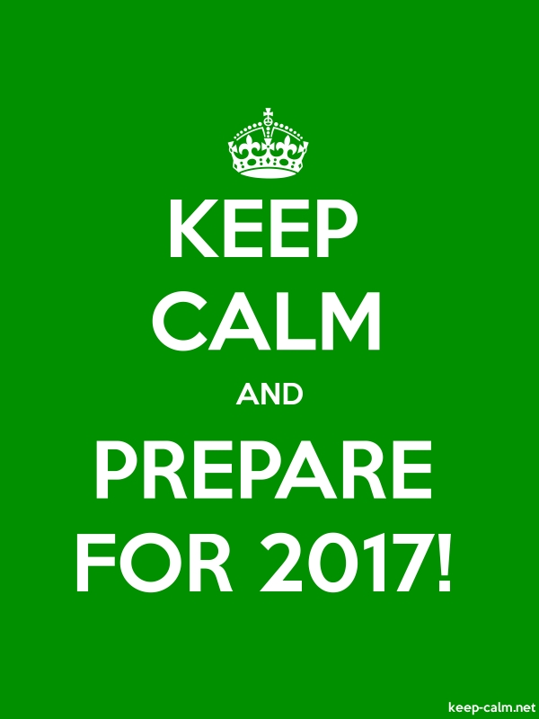 KEEP CALM AND PREPARE FOR 2017! - white/green - Default (600x800)