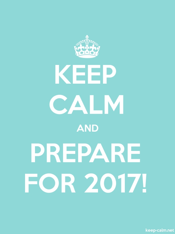 KEEP CALM AND PREPARE FOR 2017! - white/lightblue - Default (600x800)