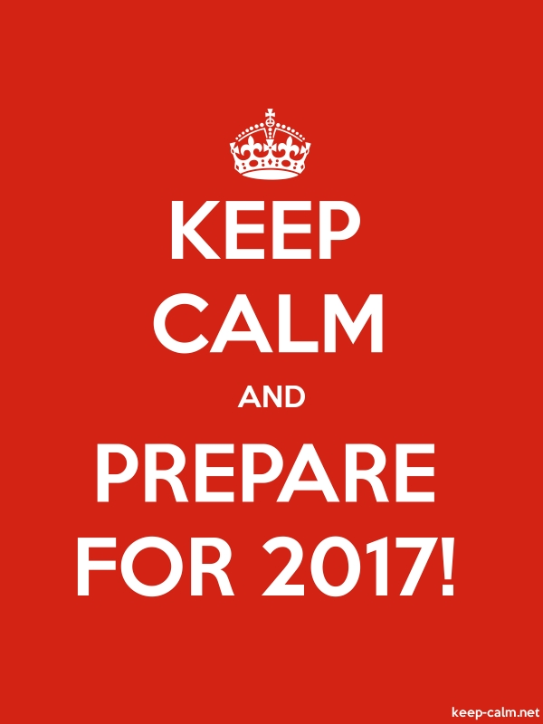 KEEP CALM AND PREPARE FOR 2017! - white/red - Default (600x800)
