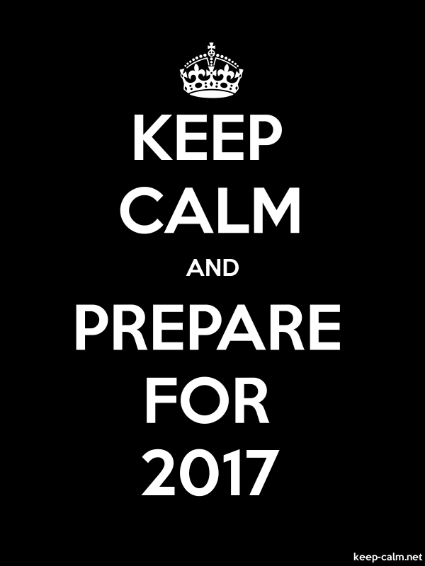 KEEP CALM AND PREPARE FOR 2017 - white/black - Default (600x800)
