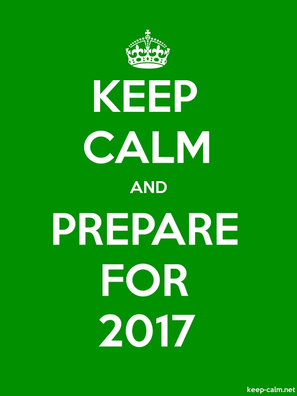 KEEP CALM AND PREPARE FOR 2017 - white/green - Default (600x800)
