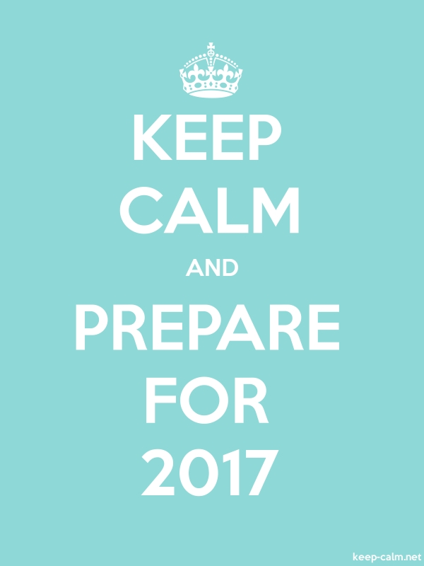 KEEP CALM AND PREPARE FOR 2017 - white/lightblue - Default (600x800)