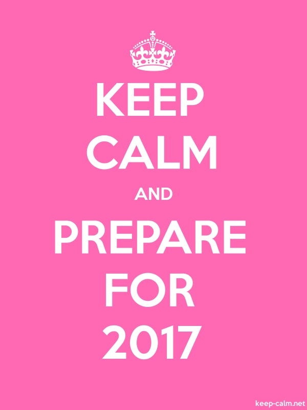 KEEP CALM AND PREPARE FOR 2017 - white/pink - Default (600x800)