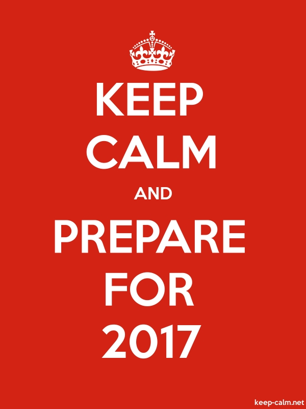 KEEP CALM AND PREPARE FOR 2017 - white/red - Default (600x800)