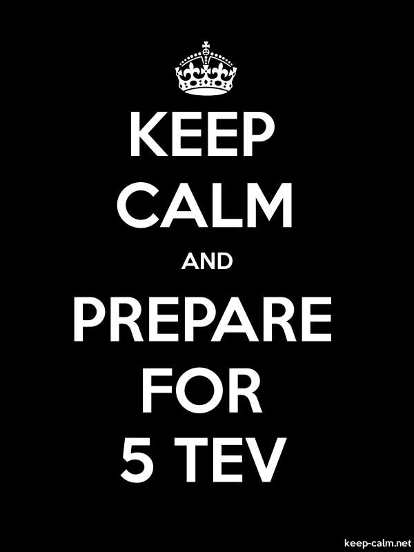 KEEP CALM AND PREPARE FOR 5 TEV - white/black - Default (600x800)
