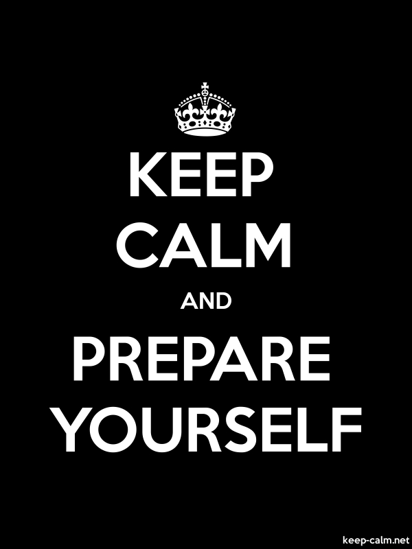 KEEP CALM AND PREPARE YOURSELF - white/black - Default (600x800)