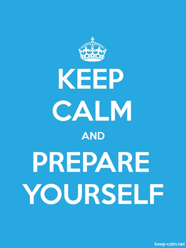 KEEP CALM AND PREPARE YOURSELF - white/blue - Default (600x800)