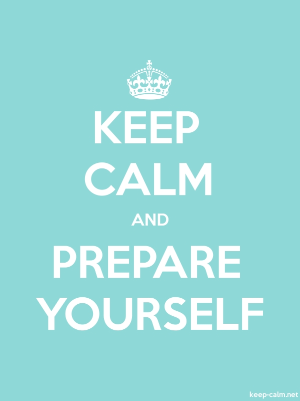 KEEP CALM AND PREPARE YOURSELF - white/lightblue - Default (600x800)