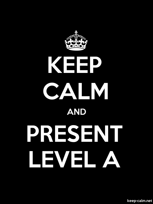 KEEP CALM AND PRESENT LEVEL A - white/black - Default (600x800)
