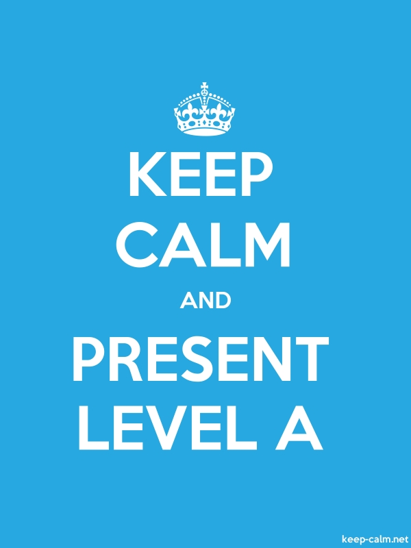 KEEP CALM AND PRESENT LEVEL A - white/blue - Default (600x800)