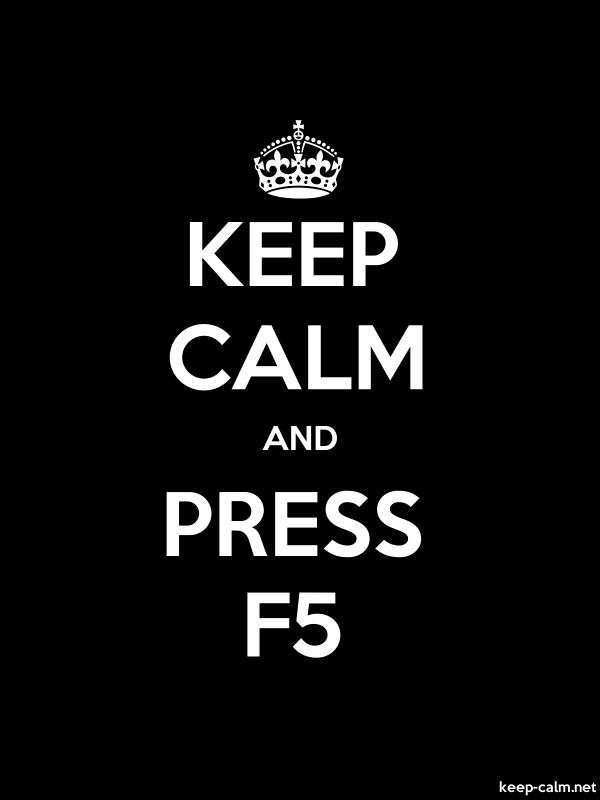 KEEP CALM AND PRESS F5 - white/black - Default (600x800)