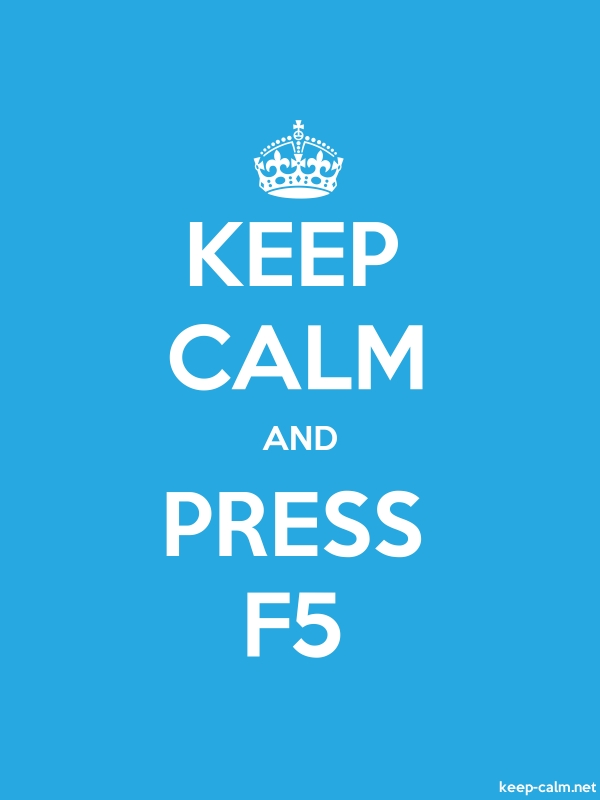 KEEP CALM AND PRESS F5 - white/blue - Default (600x800)