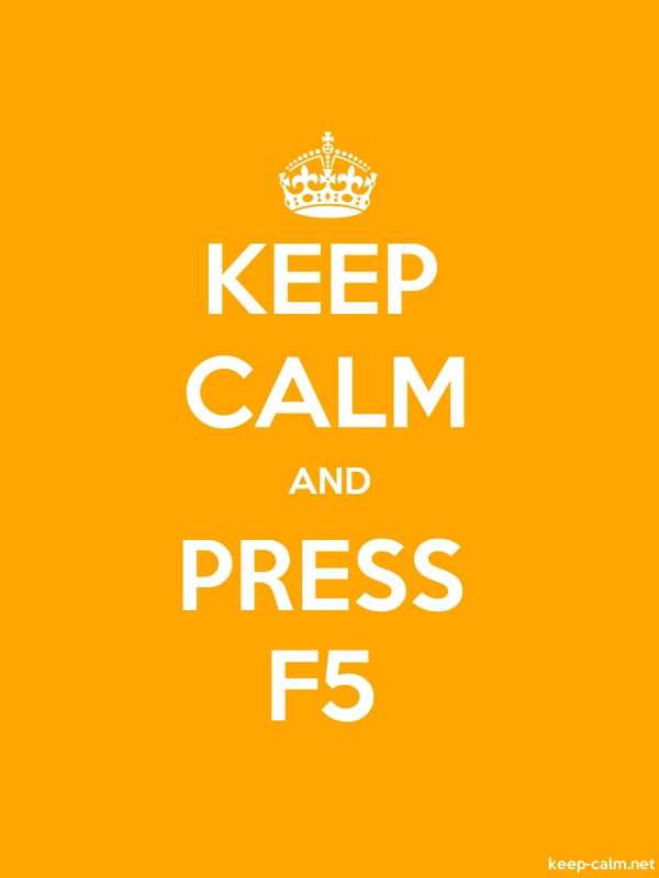 KEEP CALM AND PRESS F5 - white/orange - Default (600x800)