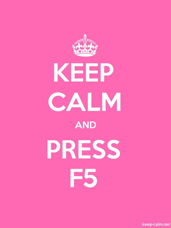 KEEP CALM AND PRESS F5 - white/pink - Default (600x800)