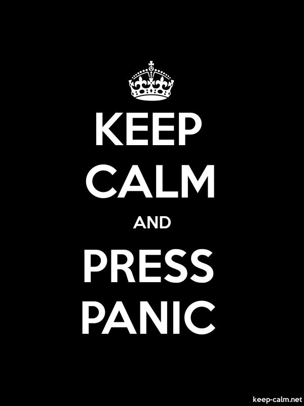 KEEP CALM AND PRESS PANIC - white/black - Default (600x800)