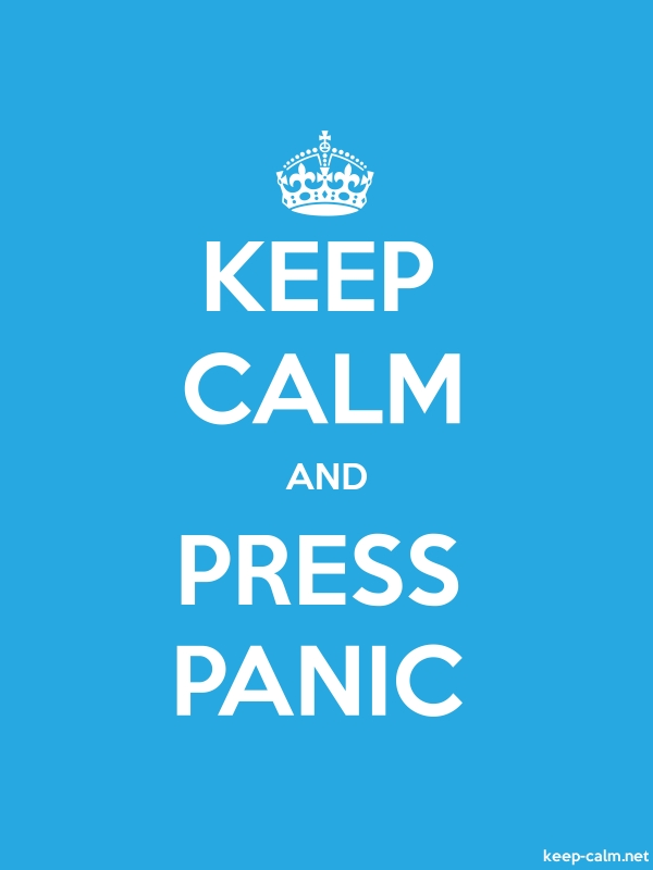 KEEP CALM AND PRESS PANIC - white/blue - Default (600x800)