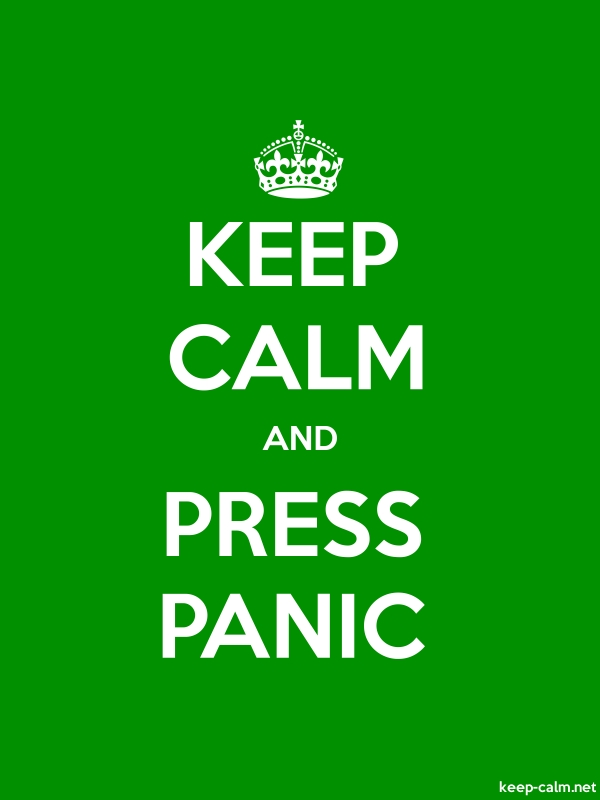 KEEP CALM AND PRESS PANIC - white/green - Default (600x800)