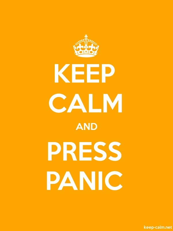 KEEP CALM AND PRESS PANIC - white/orange - Default (600x800)