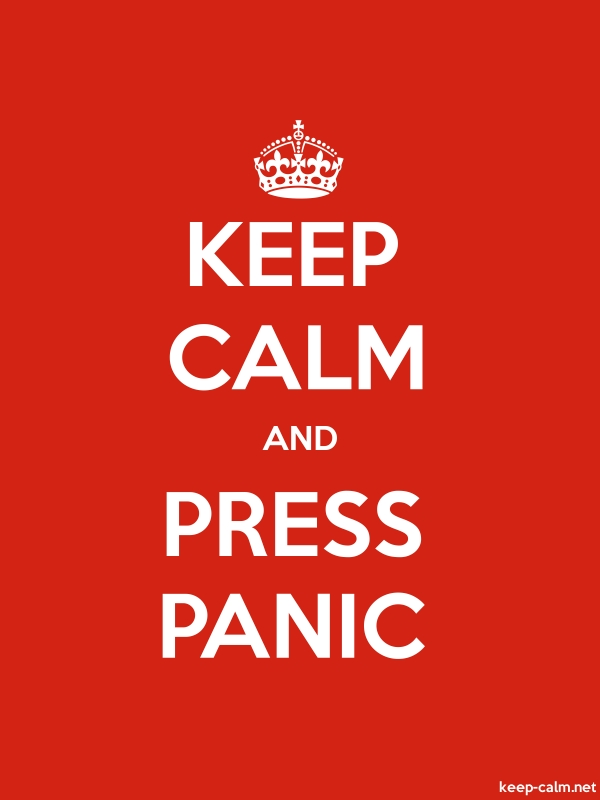 KEEP CALM AND PRESS PANIC - white/red - Default (600x800)