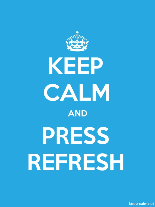 KEEP CALM AND PRESS REFRESH - white/blue - Default (600x800)