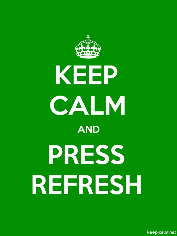 KEEP CALM AND PRESS REFRESH - white/green - Default (600x800)