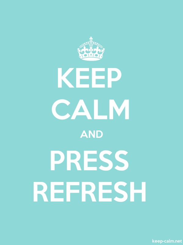 KEEP CALM AND PRESS REFRESH - white/lightblue - Default (600x800)