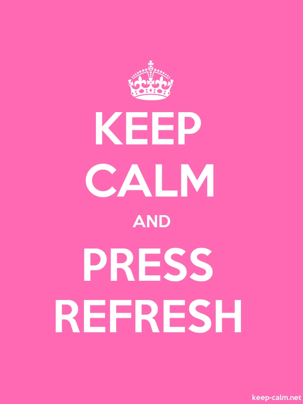 KEEP CALM AND PRESS REFRESH - white/pink - Default (600x800)