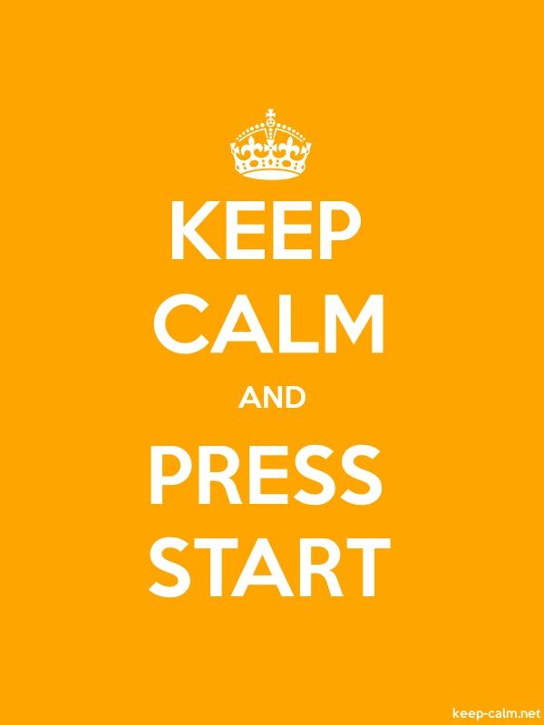 KEEP CALM AND PRESS START - white/orange - Default (600x800)