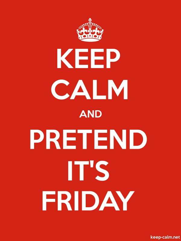 KEEP CALM AND PRETEND IT'S FRIDAY - white/red - Default (600x800)