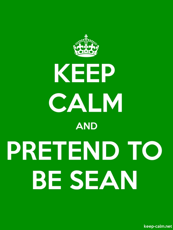 KEEP CALM AND PRETEND TO BE SEAN - white/green - Default (600x800)