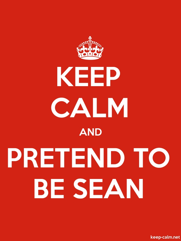 KEEP CALM AND PRETEND TO BE SEAN - white/red - Default (600x800)