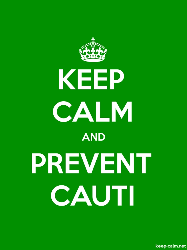 KEEP CALM AND PREVENT CAUTI - white/green - Default (600x800)