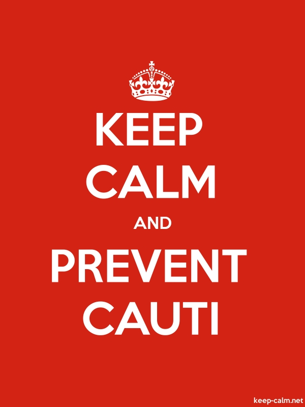 KEEP CALM AND PREVENT CAUTI - white/red - Default (600x800)