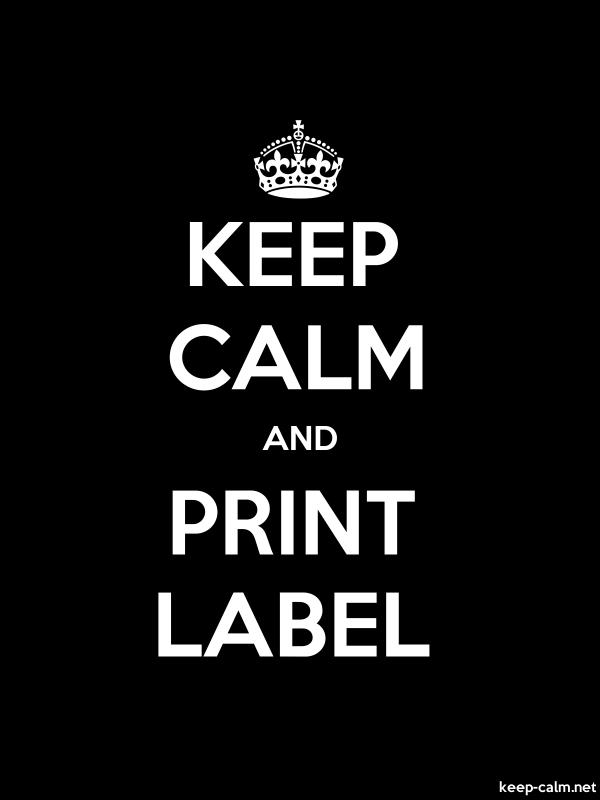 KEEP CALM AND PRINT LABEL - white/black - Default (600x800)