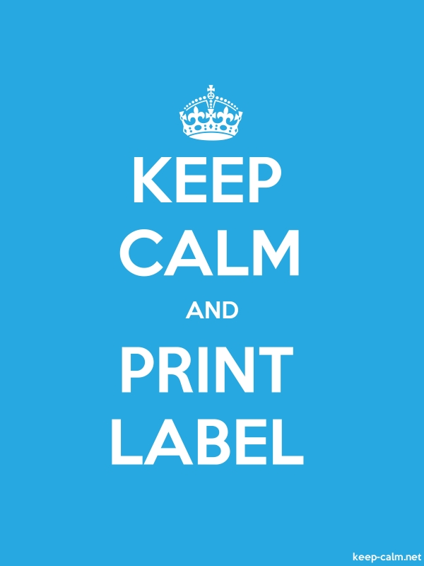 KEEP CALM AND PRINT LABEL - white/blue - Default (600x800)
