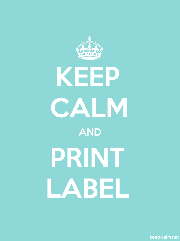 KEEP CALM AND PRINT LABEL - white/lightblue - Default (600x800)