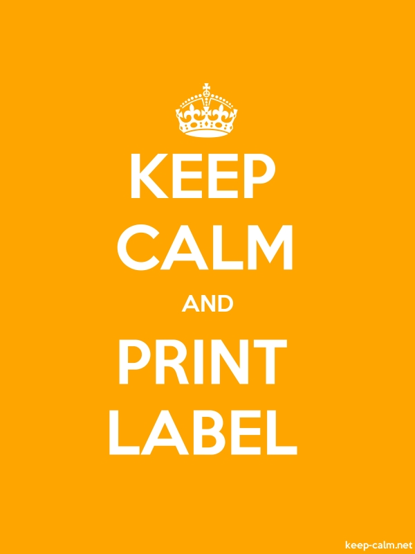 KEEP CALM AND PRINT LABEL - white/orange - Default (600x800)