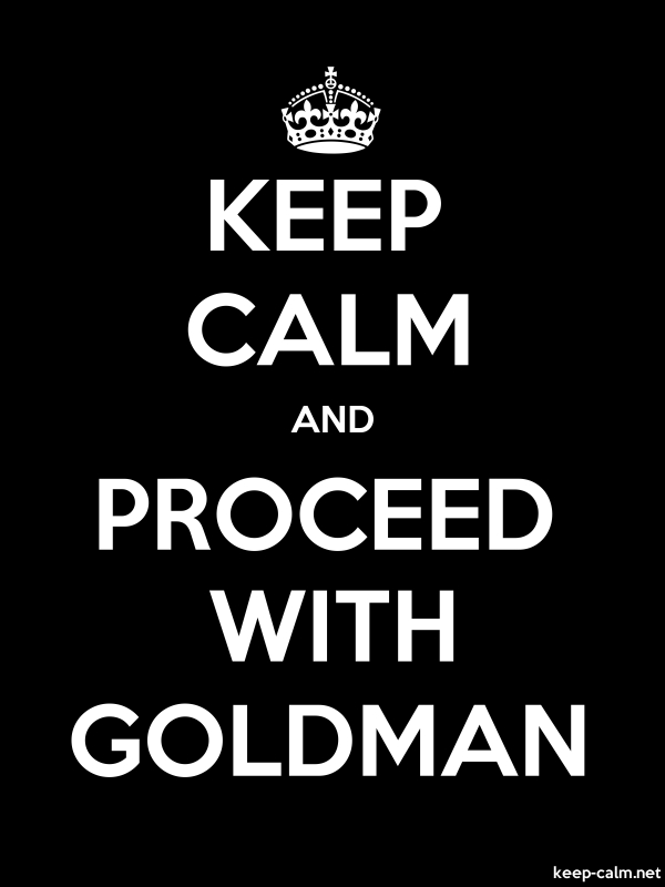 KEEP CALM AND PROCEED WITH GOLDMAN - white/black - Default (600x800)
