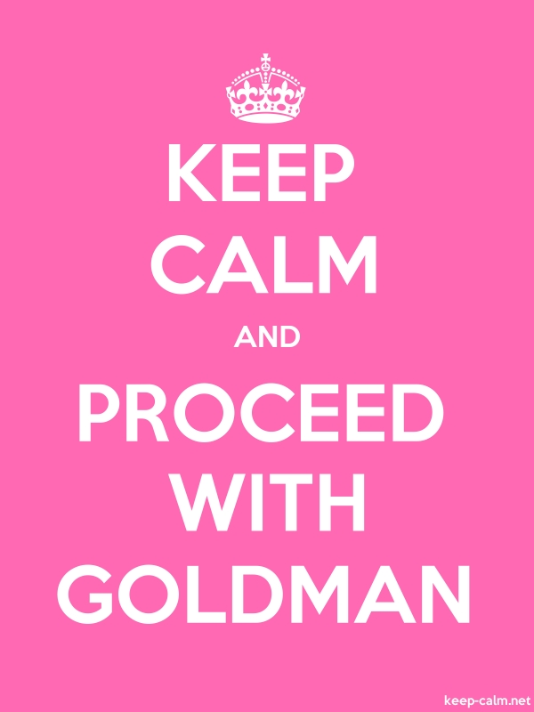 KEEP CALM AND PROCEED WITH GOLDMAN - white/pink - Default (600x800)