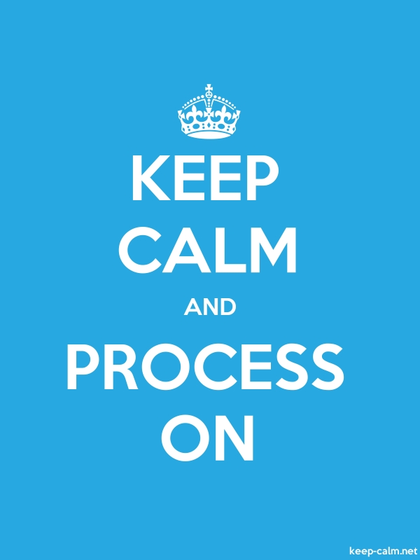 KEEP CALM AND PROCESS ON - white/blue - Default (600x800)