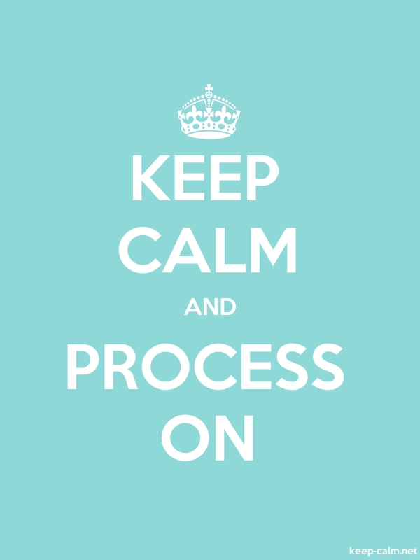 KEEP CALM AND PROCESS ON - white/lightblue - Default (600x800)