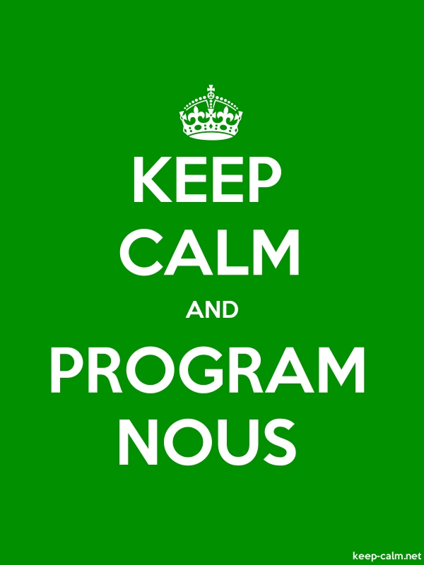 KEEP CALM AND PROGRAM NOUS - white/green - Default (600x800)