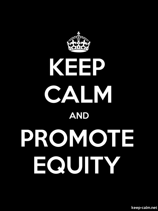 KEEP CALM AND PROMOTE EQUITY - white/black - Default (600x800)