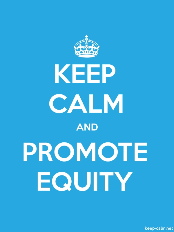 KEEP CALM AND PROMOTE EQUITY - white/blue - Default (600x800)