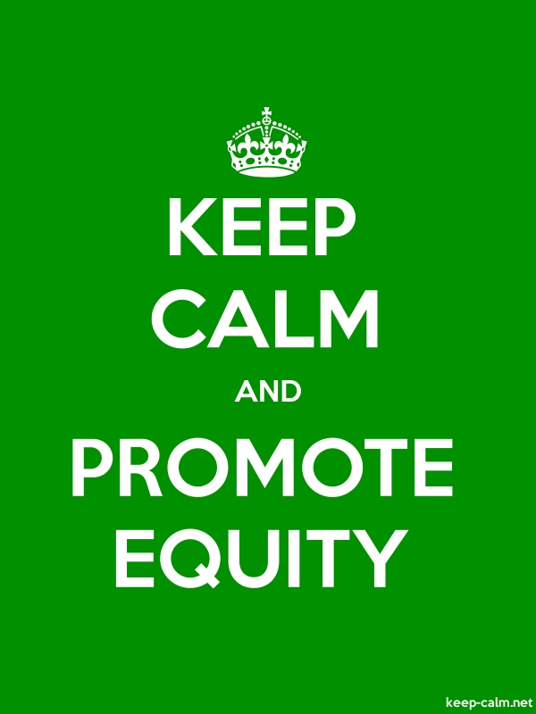 KEEP CALM AND PROMOTE EQUITY - white/green - Default (600x800)