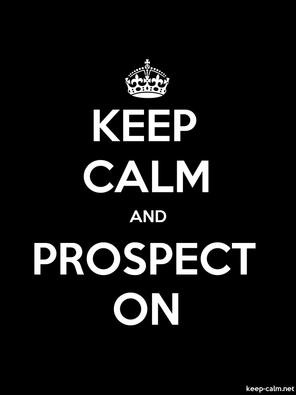 KEEP CALM AND PROSPECT ON - white/black - Default (600x800)