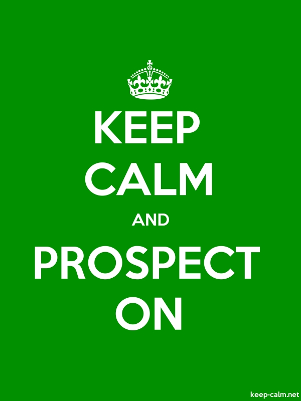KEEP CALM AND PROSPECT ON - white/green - Default (600x800)